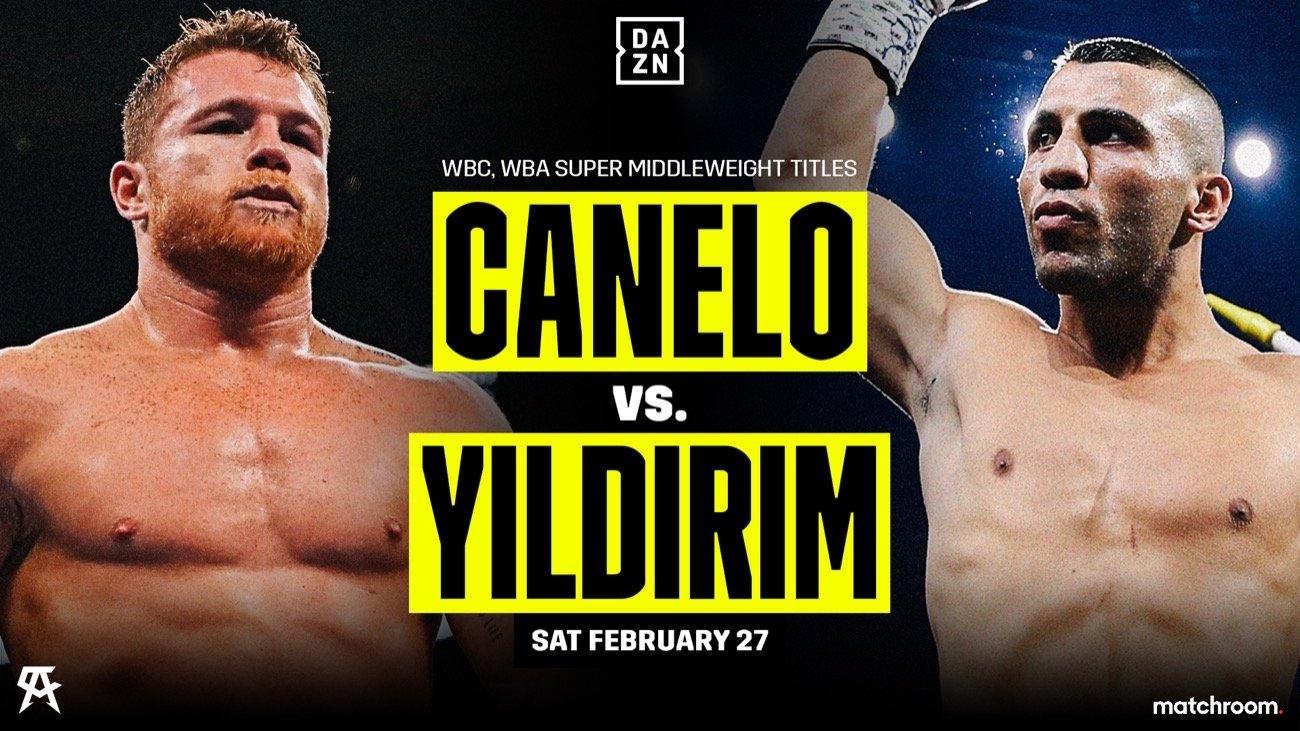 Canelo vs Yildirim - DAZN - Feb. 27
