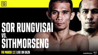 Rungvisai vs  Sithmorseng - DAZN - March 12
