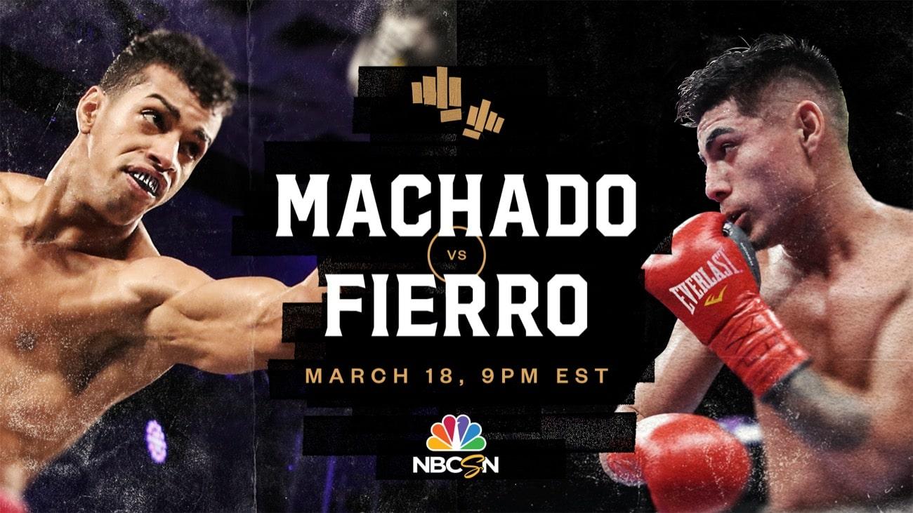 Machado Vs. Fierro - NBC Sports - March 18