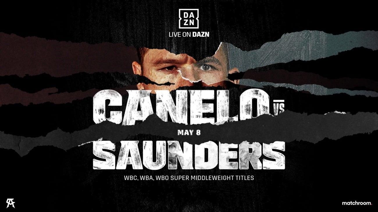 Canelo vs Saunders - DAZN, Sky - May 8