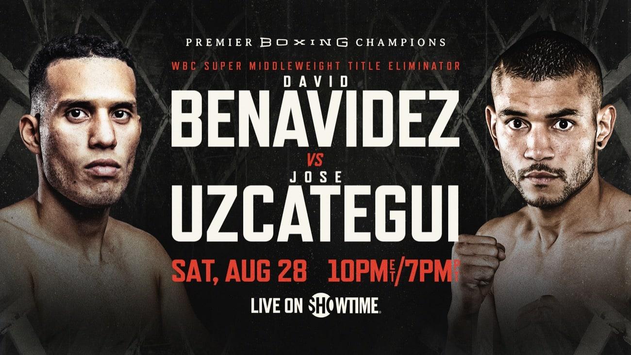 Benavidez vs Uzcategui - Showtime - August 28 - 10 PM ET