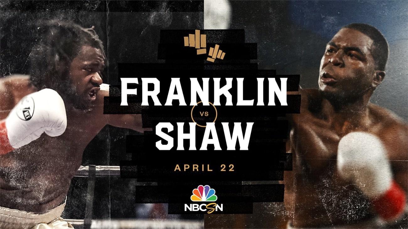 Franklin vs Shaw - NBC Sports Network - April 22