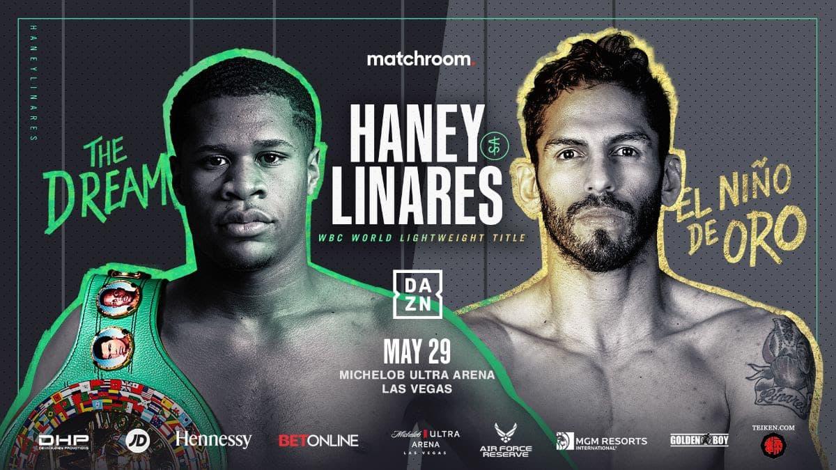 Haney vs Linares - DAZN - May 29 - 8 pm ET