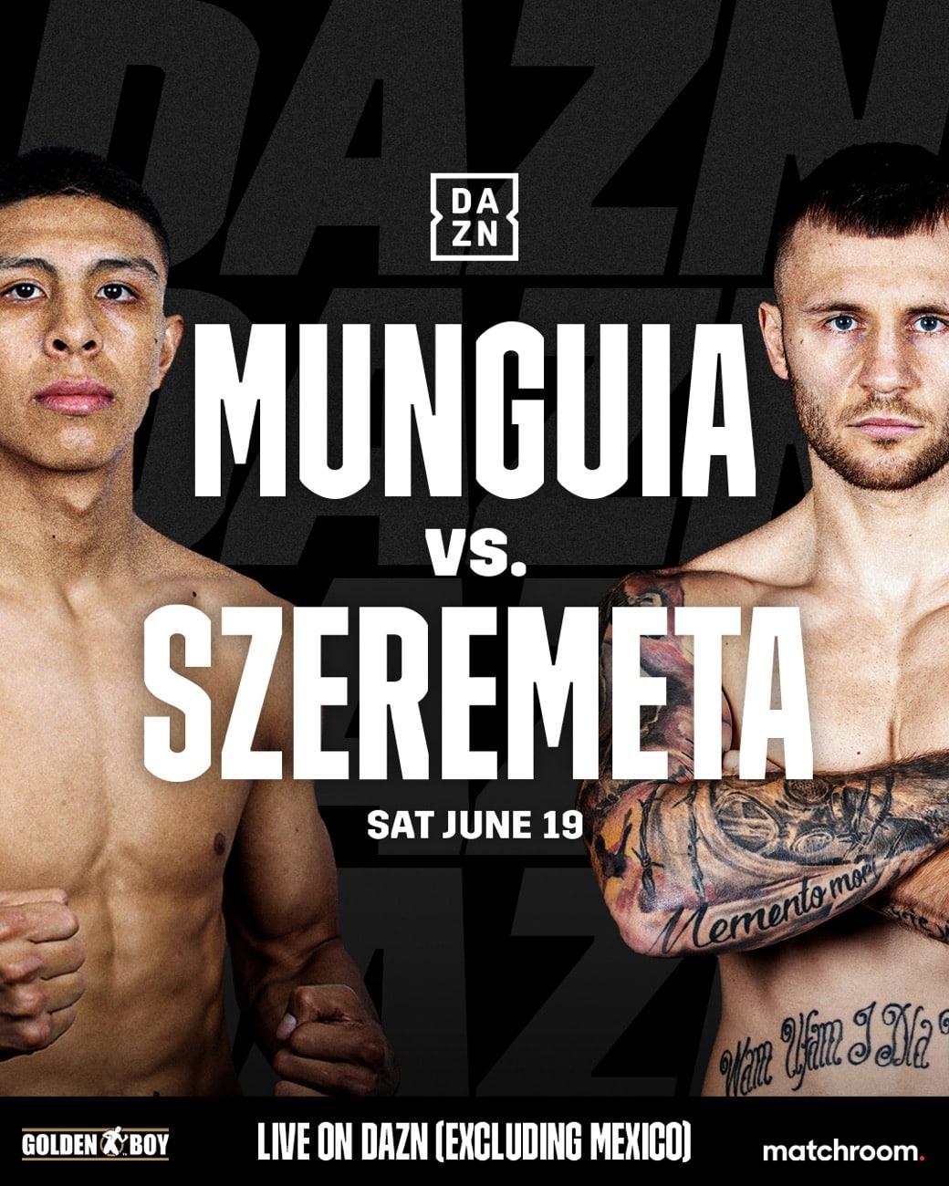 Munguia vs Szeremeta- DAZN - June 19 - 3:30 PM ET