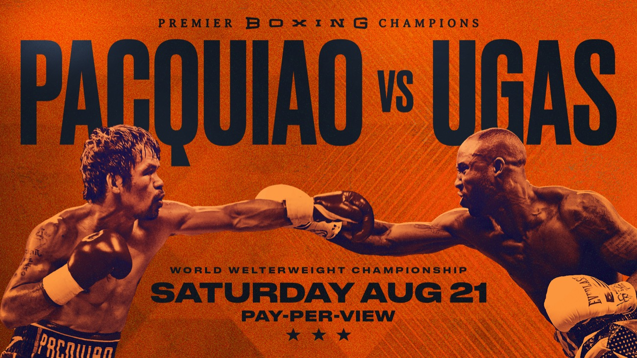 Pacquiao vs Ugas - FOX PPV, FITE TV - August 21 - 9 PM ET