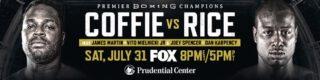 Coffie vs Rice - FOX - July 31 - 8 pm ET