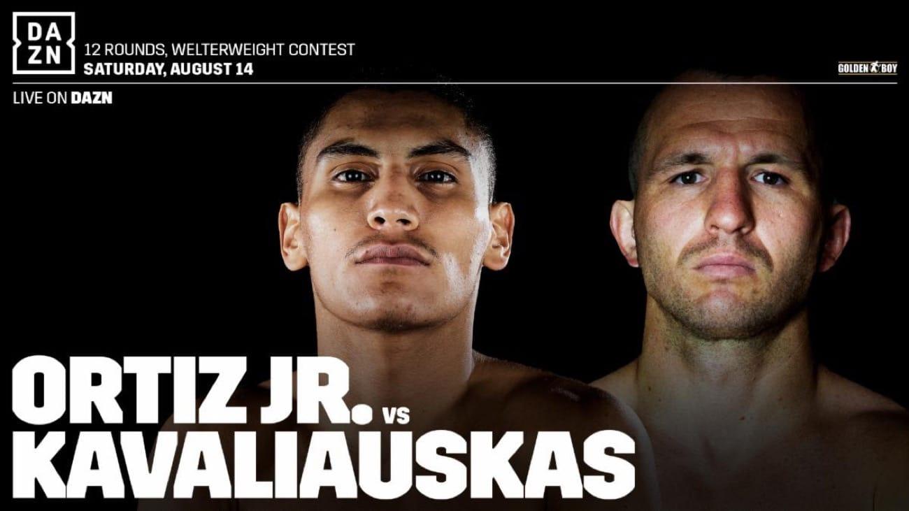 Ortiz Jr. vs Kavaliauskas - DAZN - Aug. 14 - 8 pm ET