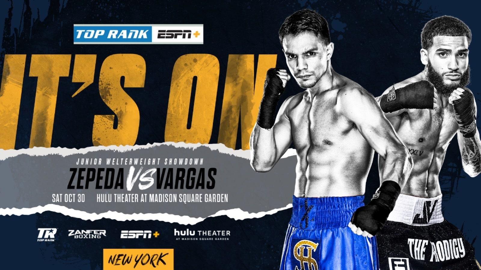 Zepeda vs Vargas - ESPN+ -Oct. 30 - 10 pm ET