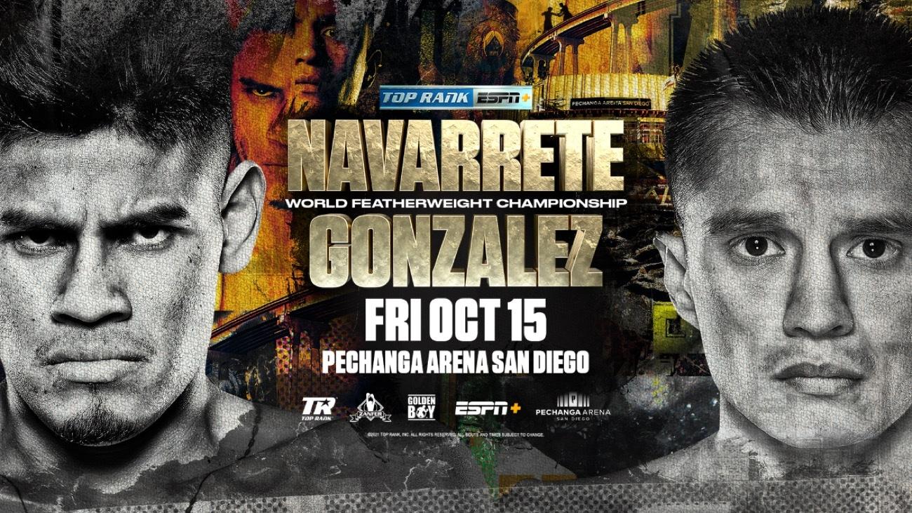 Navarrete vs Gonzalez - ESPN+ - Oct. 15 - 11 pm ET